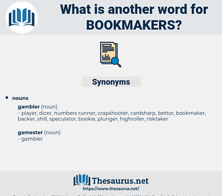 bookmakers, synonym bookmakers, another word for bookmakers, words like bookmakers, thesaurus bookmakers