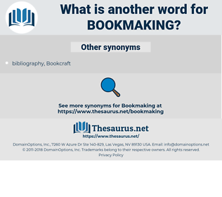 Bookmaking, synonym Bookmaking, another word for Bookmaking, words like Bookmaking, thesaurus Bookmaking