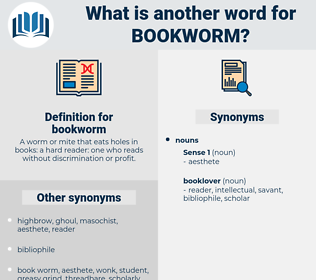 bookworm, synonym bookworm, another word for bookworm, words like bookworm, thesaurus bookworm