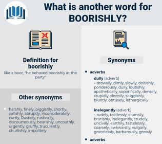 boorishly, synonym boorishly, another word for boorishly, words like boorishly, thesaurus boorishly
