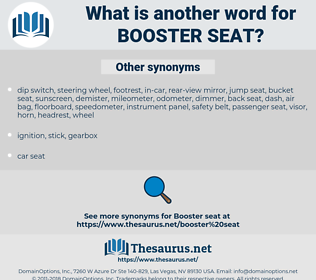 booster seat, synonym booster seat, another word for booster seat, words like booster seat, thesaurus booster seat