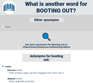booting out, synonym booting out, another word for booting out, words like booting out, thesaurus booting out
