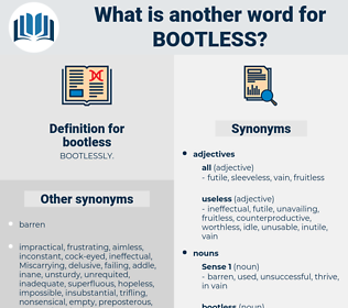 bootless, synonym bootless, another word for bootless, words like bootless, thesaurus bootless