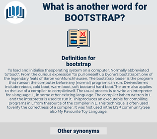 bootstrap, synonym bootstrap, another word for bootstrap, words like bootstrap, thesaurus bootstrap