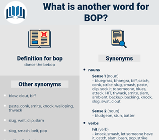 bop, synonym bop, another word for bop, words like bop, thesaurus bop