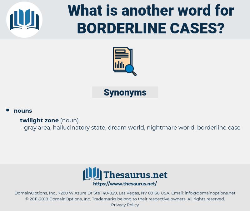 borderline cases, synonym borderline cases, another word for borderline cases, words like borderline cases, thesaurus borderline cases