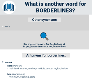 borderlines, synonym borderlines, another word for borderlines, words like borderlines, thesaurus borderlines