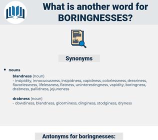 boringnesses, synonym boringnesses, another word for boringnesses, words like boringnesses, thesaurus boringnesses