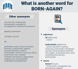 born-again, synonym born-again, another word for born-again, words like born-again, thesaurus born-again