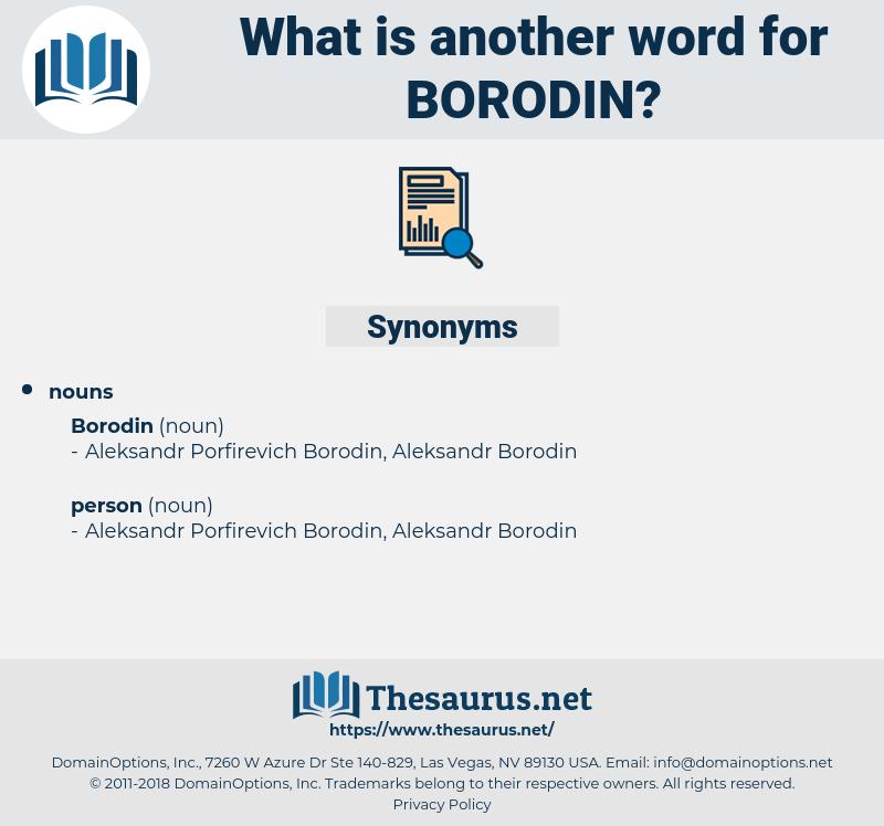 borodin, synonym borodin, another word for borodin, words like borodin, thesaurus borodin