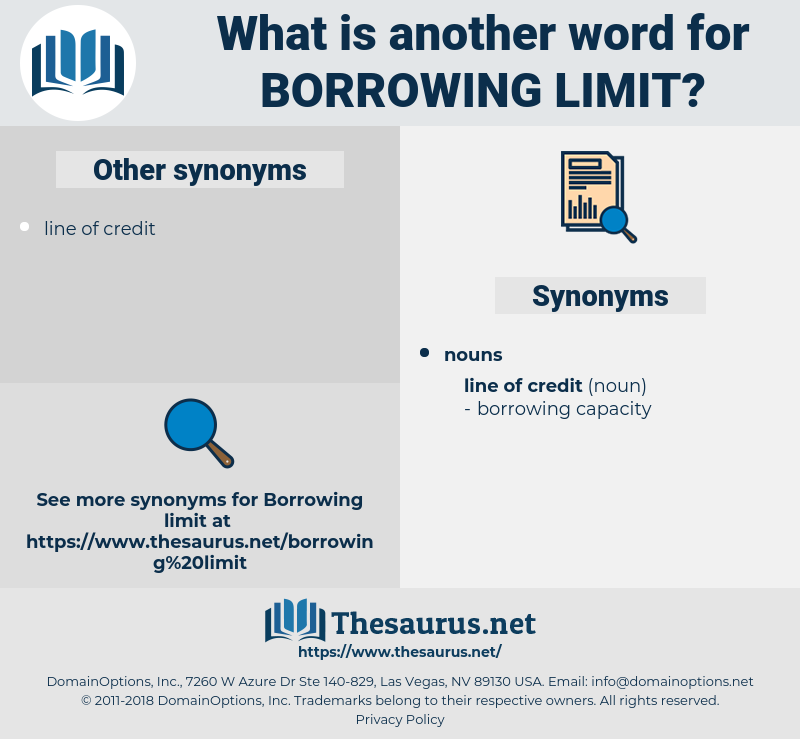 borrowing limit, synonym borrowing limit, another word for borrowing limit, words like borrowing limit, thesaurus borrowing limit