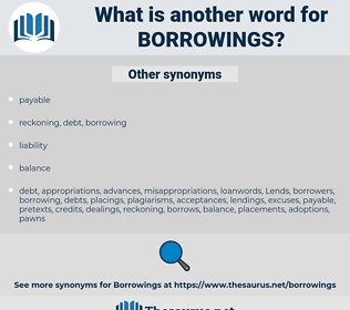 borrowings, synonym borrowings, another word for borrowings, words like borrowings, thesaurus borrowings