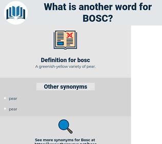 bosc, synonym bosc, another word for bosc, words like bosc, thesaurus bosc