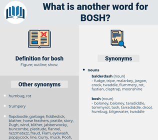 bosh, synonym bosh, another word for bosh, words like bosh, thesaurus bosh
