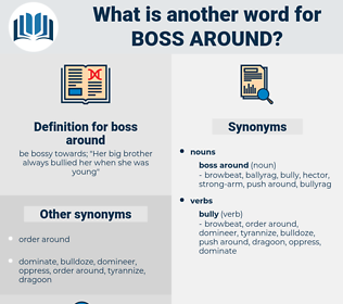 boss around, synonym boss around, another word for boss around, words like boss around, thesaurus boss around