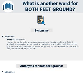 both feet ground, synonym both feet ground, another word for both feet ground, words like both feet ground, thesaurus both feet ground