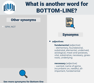 bottom line, synonym bottom line, another word for bottom line, words like bottom line, thesaurus bottom line