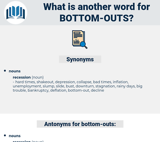 bottom outs, synonym bottom outs, another word for bottom outs, words like bottom outs, thesaurus bottom outs
