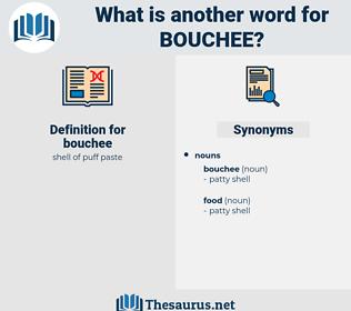 bouchee, synonym bouchee, another word for bouchee, words like bouchee, thesaurus bouchee