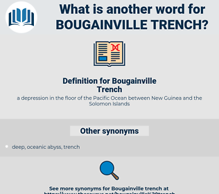 Bougainville Trench, synonym Bougainville Trench, another word for Bougainville Trench, words like Bougainville Trench, thesaurus Bougainville Trench