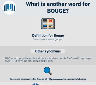 Bouge, synonym Bouge, another word for Bouge, words like Bouge, thesaurus Bouge