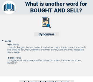 bought and sell, synonym bought and sell, another word for bought and sell, words like bought and sell, thesaurus bought and sell