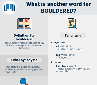 bouldered, synonym bouldered, another word for bouldered, words like bouldered, thesaurus bouldered