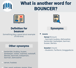 bouncer, synonym bouncer, another word for bouncer, words like bouncer, thesaurus bouncer