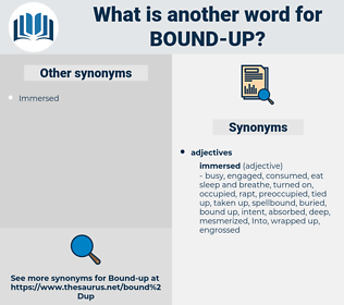 bound up, synonym bound up, another word for bound up, words like bound up, thesaurus bound up