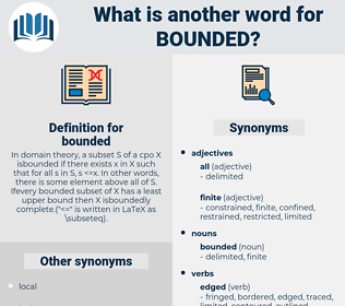 bounded, synonym bounded, another word for bounded, words like bounded, thesaurus bounded