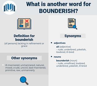 bounderish, synonym bounderish, another word for bounderish, words like bounderish, thesaurus bounderish