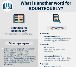 bounteously, synonym bounteously, another word for bounteously, words like bounteously, thesaurus bounteously