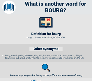 bourg, synonym bourg, another word for bourg, words like bourg, thesaurus bourg
