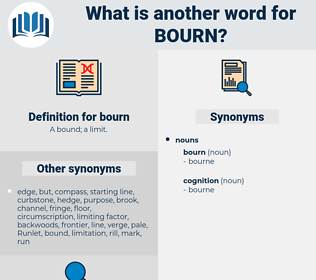 bourn, synonym bourn, another word for bourn, words like bourn, thesaurus bourn