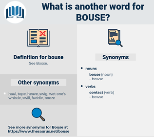 bouse, synonym bouse, another word for bouse, words like bouse, thesaurus bouse
