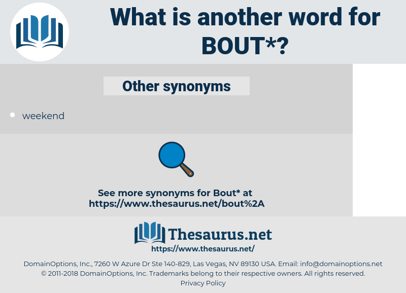 bout, synonym bout, another word for bout, words like bout, thesaurus bout