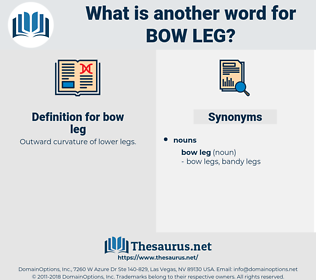 bow leg, synonym bow leg, another word for bow leg, words like bow leg, thesaurus bow leg