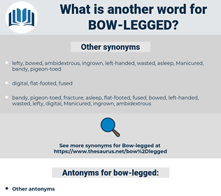 bow-legged, synonym bow-legged, another word for bow-legged, words like bow-legged, thesaurus bow-legged