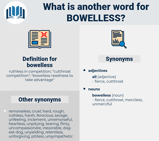 bowelless, synonym bowelless, another word for bowelless, words like bowelless, thesaurus bowelless