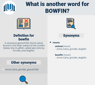 bowfin, synonym bowfin, another word for bowfin, words like bowfin, thesaurus bowfin