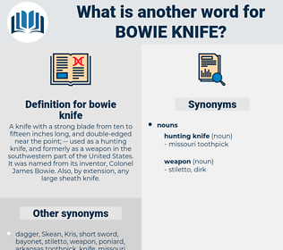 bowie knife, synonym bowie knife, another word for bowie knife, words like bowie knife, thesaurus bowie knife