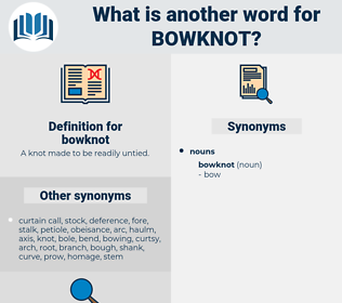bowknot, synonym bowknot, another word for bowknot, words like bowknot, thesaurus bowknot