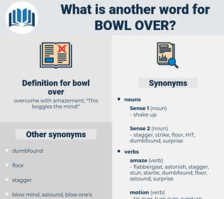 bowl over, synonym bowl over, another word for bowl over, words like bowl over, thesaurus bowl over