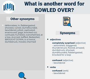 bowled over, synonym bowled over, another word for bowled over, words like bowled over, thesaurus bowled over