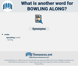 bowling along, synonym bowling along, another word for bowling along, words like bowling along, thesaurus bowling along