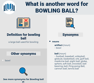 bowling ball, synonym bowling ball, another word for bowling ball, words like bowling ball, thesaurus bowling ball