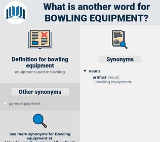 bowling equipment, synonym bowling equipment, another word for bowling equipment, words like bowling equipment, thesaurus bowling equipment