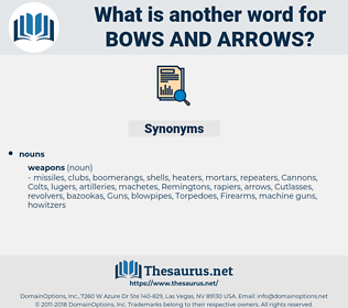 bows and arrows, synonym bows and arrows, another word for bows and arrows, words like bows and arrows, thesaurus bows and arrows