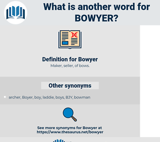 Bowyer, synonym Bowyer, another word for Bowyer, words like Bowyer, thesaurus Bowyer