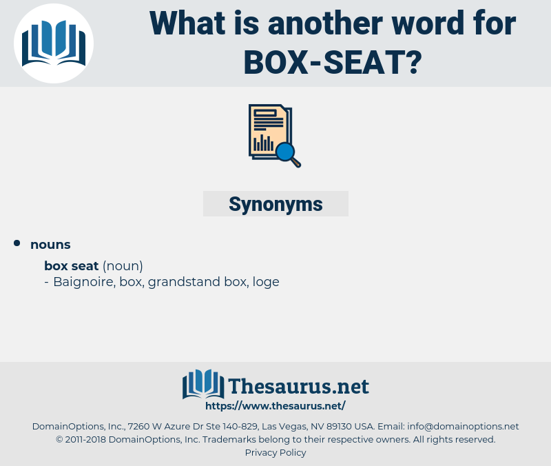 box seat, synonym box seat, another word for box seat, words like box seat, thesaurus box seat